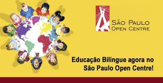 Educação Bilíngue agora no São Paulo Open Centre !