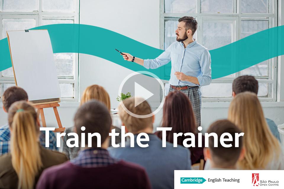 Saiba mais sobre o curso Train the Trainer de Cambridge
